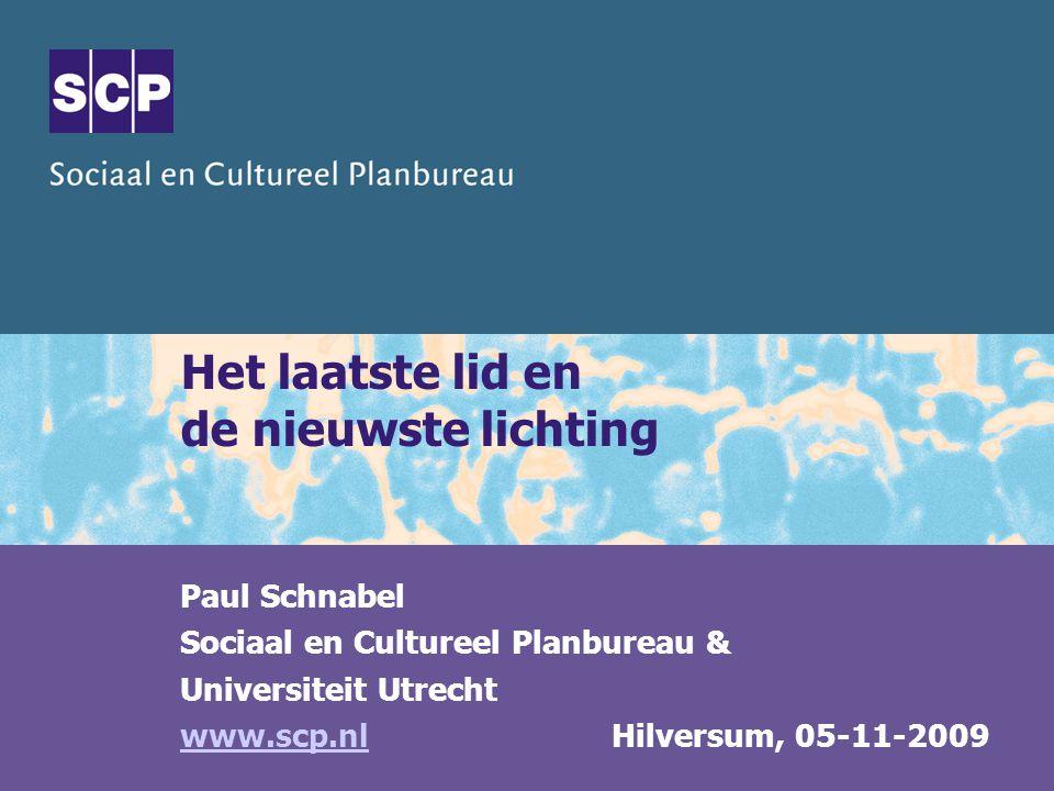 Het laatste lid en de nieuwste lichting Paul Schnabel Sociaal en Cultureel Planbureau & Universiteit Utrecht www.scp.nlwww.scp.nl Hilversum, 05-11-2009