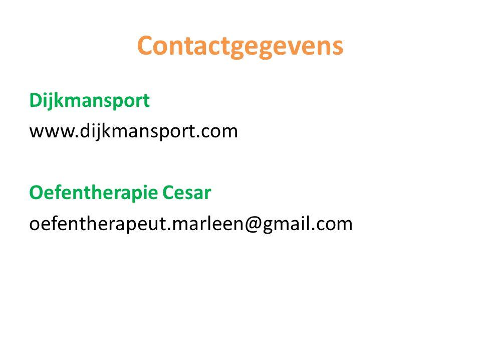 Contactgegevens Dijkmansport www.dijkmansport.com Oefentherapie Cesar oefentherapeut.marleen@gmail.com