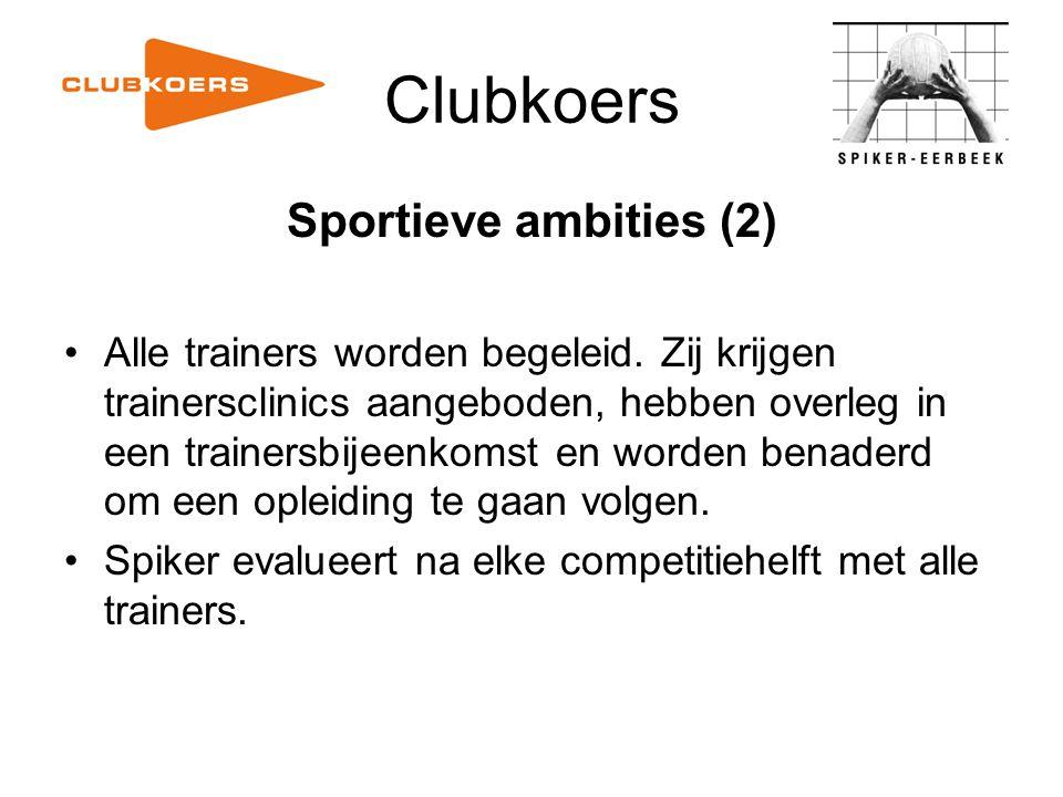 Clubkoers Sportieve ambities (2) Alle trainers worden begeleid. Zij krijgen trainersclinics aangeboden, hebben overleg in een trainersbijeenkomst en w