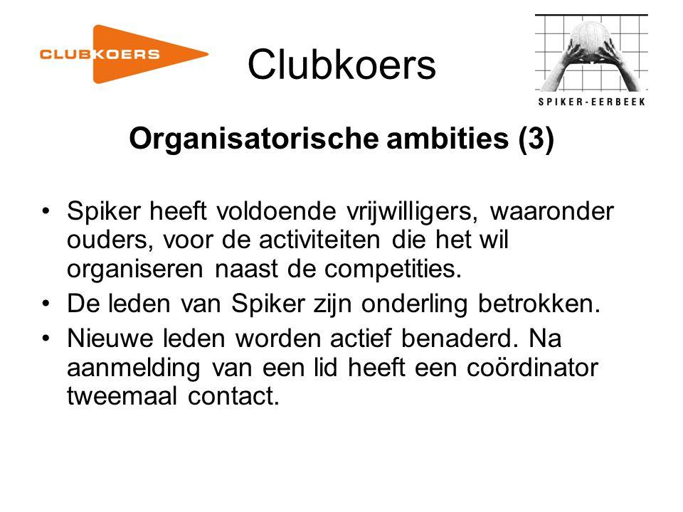 Clubkoers Organisatorische ambities (3) Spiker heeft voldoende vrijwilligers, waaronder ouders, voor de activiteiten die het wil organiseren naast de