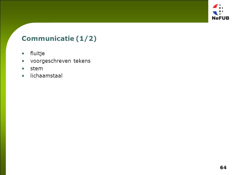64 Communicatie (1/2) fluitje voorgeschreven tekens stem lichaamstaal