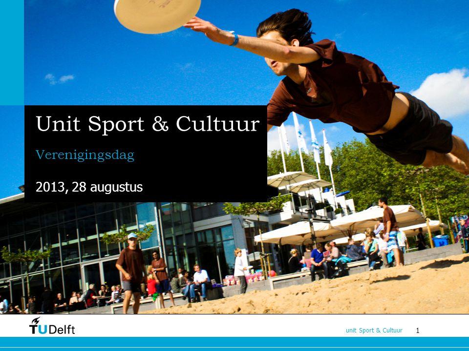 1 unit Sport & Cultuur Unit Sport & Cultuur Verenigingsdag 2013, 28 augustus