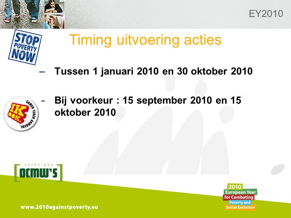 Logo van de desbetreffende sectie hier toevoegen EY2010 Timing uitvoering acties –Tussen 1 januari 2010 en 30 oktober 2010 –Bij voorkeur : 15 september 2010 en 15 oktober 2010