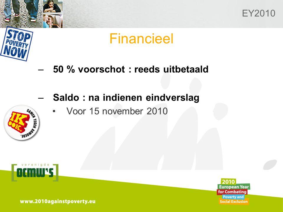 Logo van de desbetreffende sectie hier toevoegen EY2010 Financieel –50 % voorschot : reeds uitbetaald –Saldo : na indienen eindverslag Voor 15 november 2010