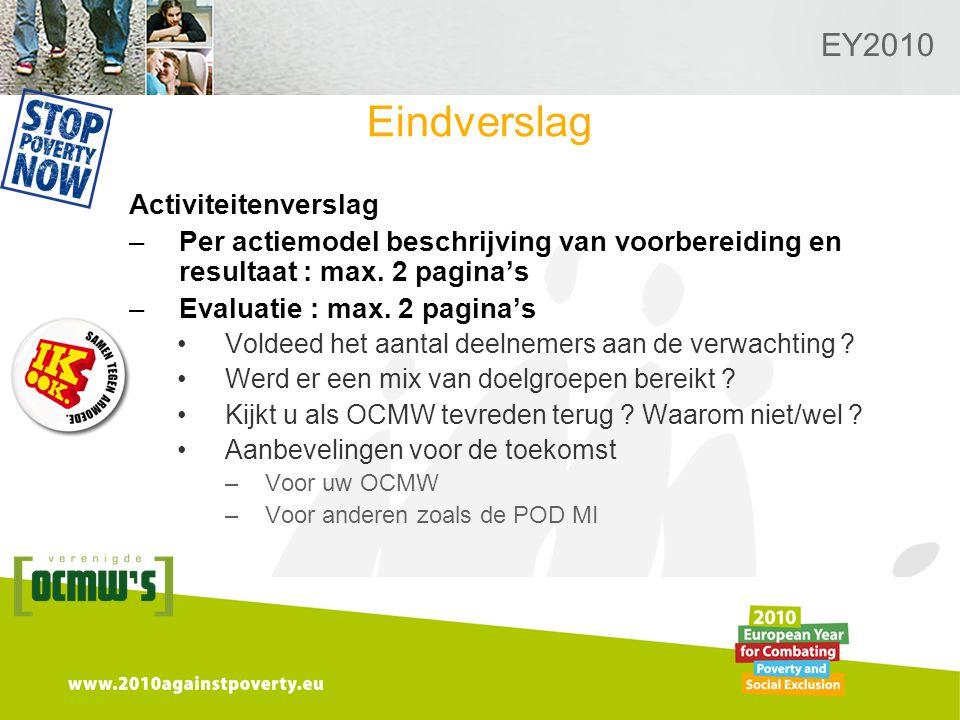 Logo van de desbetreffende sectie hier toevoegen EY2010 Eindverslag Activiteitenverslag –Per actiemodel beschrijving van voorbereiding en resultaat : max.