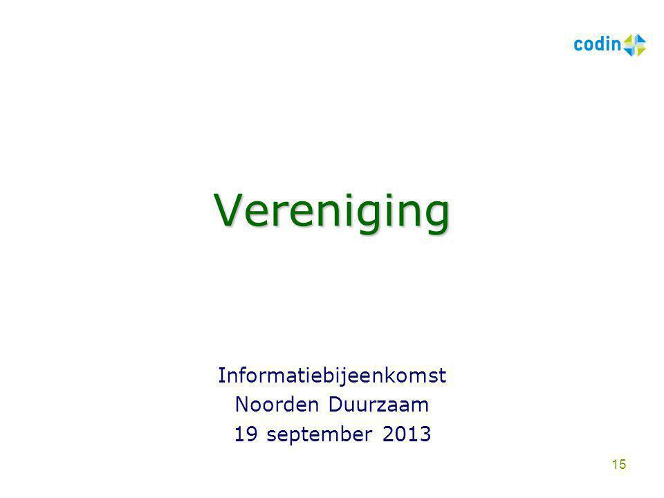 Vereniging Informatiebijeenkomst Noorden Duurzaam 19 september 2013 15