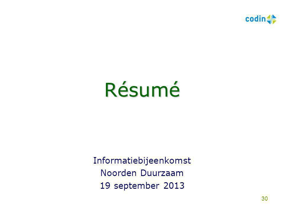 Résumé Informatiebijeenkomst Noorden Duurzaam 19 september 2013 30