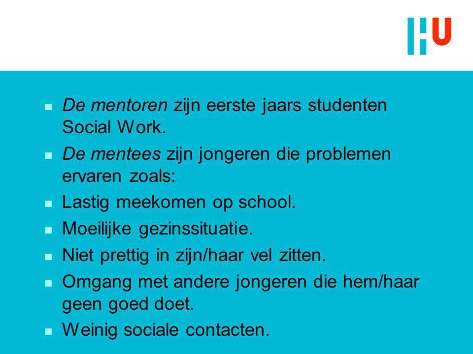 n De mentoren zijn eerste jaars studenten Social Work.