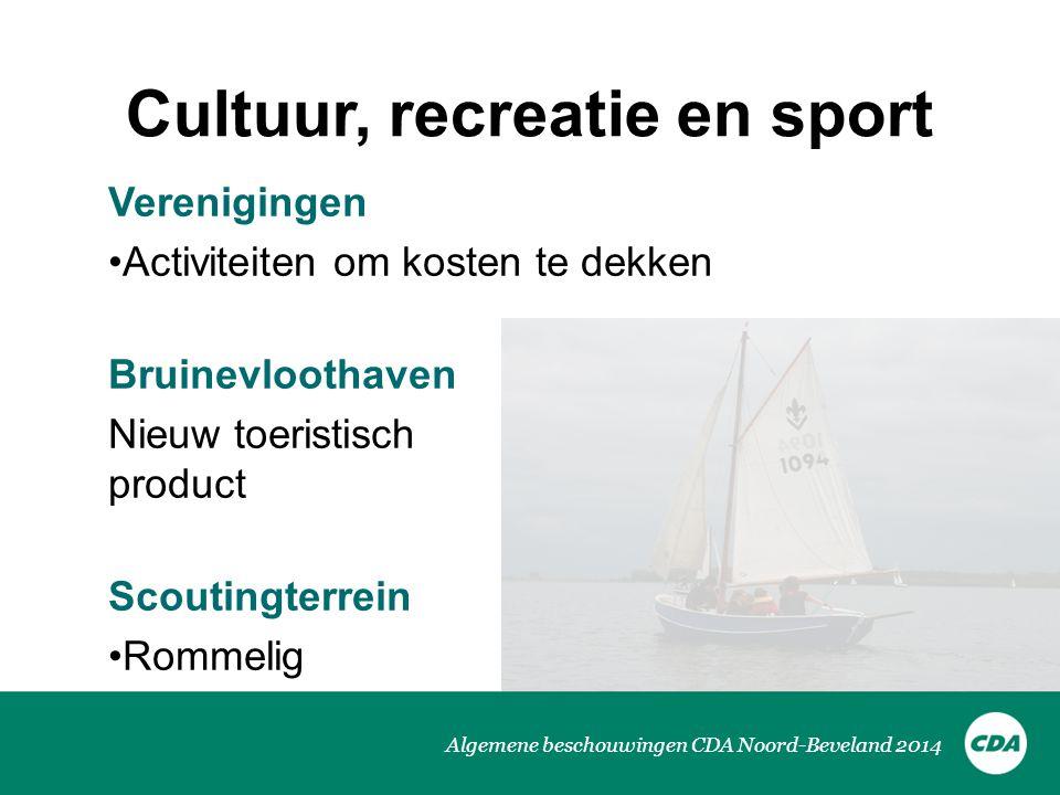 Algemene beschouwingen CDA Noord-Beveland 2014 Cultuur, recreatie en sport Verenigingen Activiteiten om kosten te dekken Bruinevloothaven Nieuw toeristisch product Scoutingterrein Rommelig