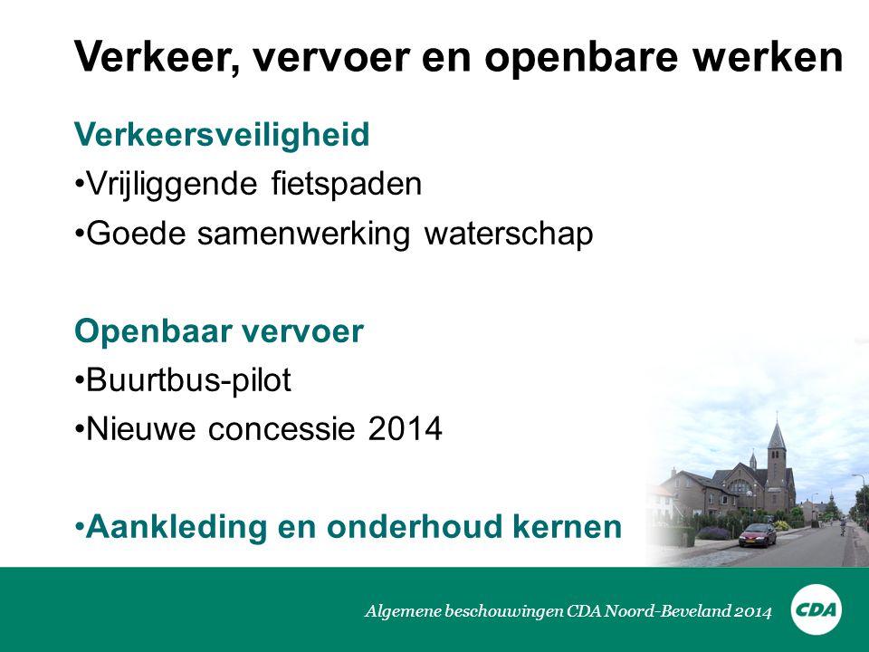 Algemene beschouwingen CDA Noord-Beveland 2014 Verkeer, vervoer en openbare werken Verkeersveiligheid Vrijliggende fietspaden Goede samenwerking water