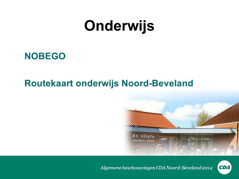 Algemene beschouwingen CDA Noord-Beveland 2014 Onderwijs NOBEGO Routekaart onderwijs Noord-Beveland