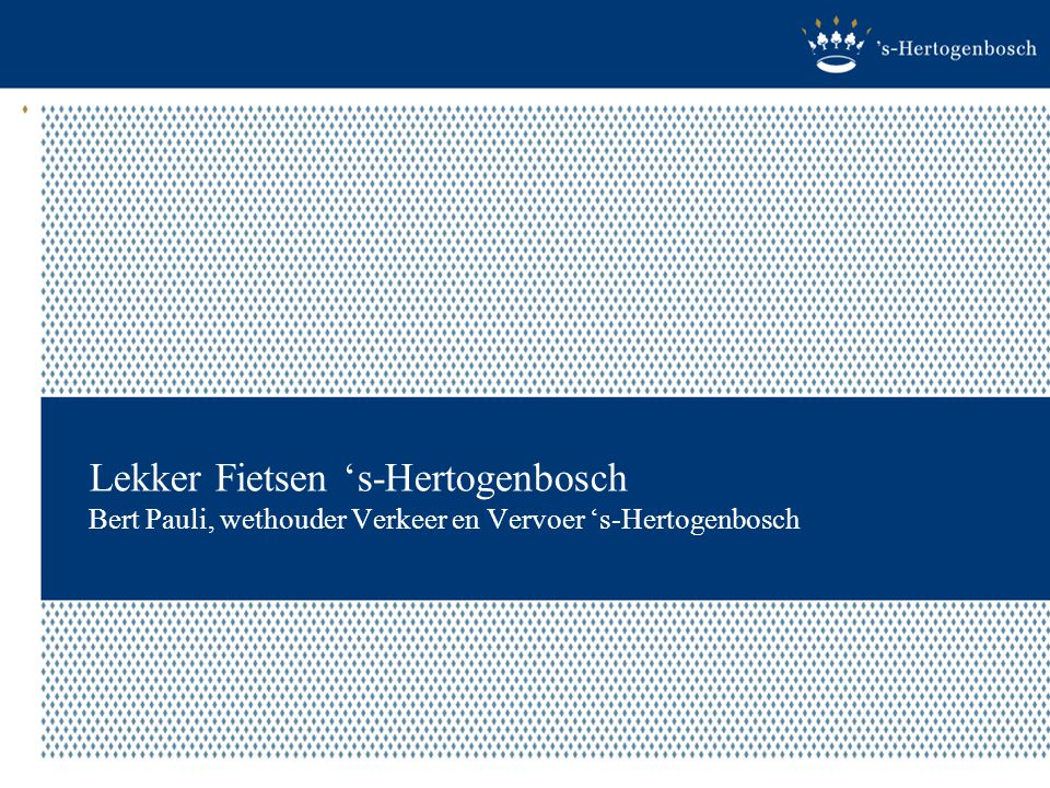 Lekker Fietsen 's-Hertogenbosch Bert Pauli, wethouder Verkeer en Vervoer 's-Hertogenbosch