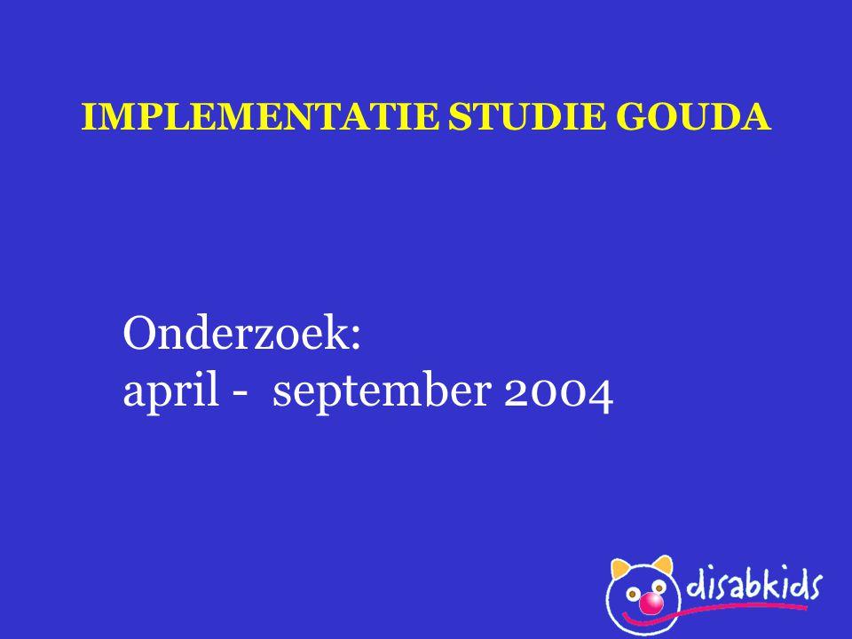 IMPLEMENTATIE STUDIE GOUDA Onderzoek: april - september 2004