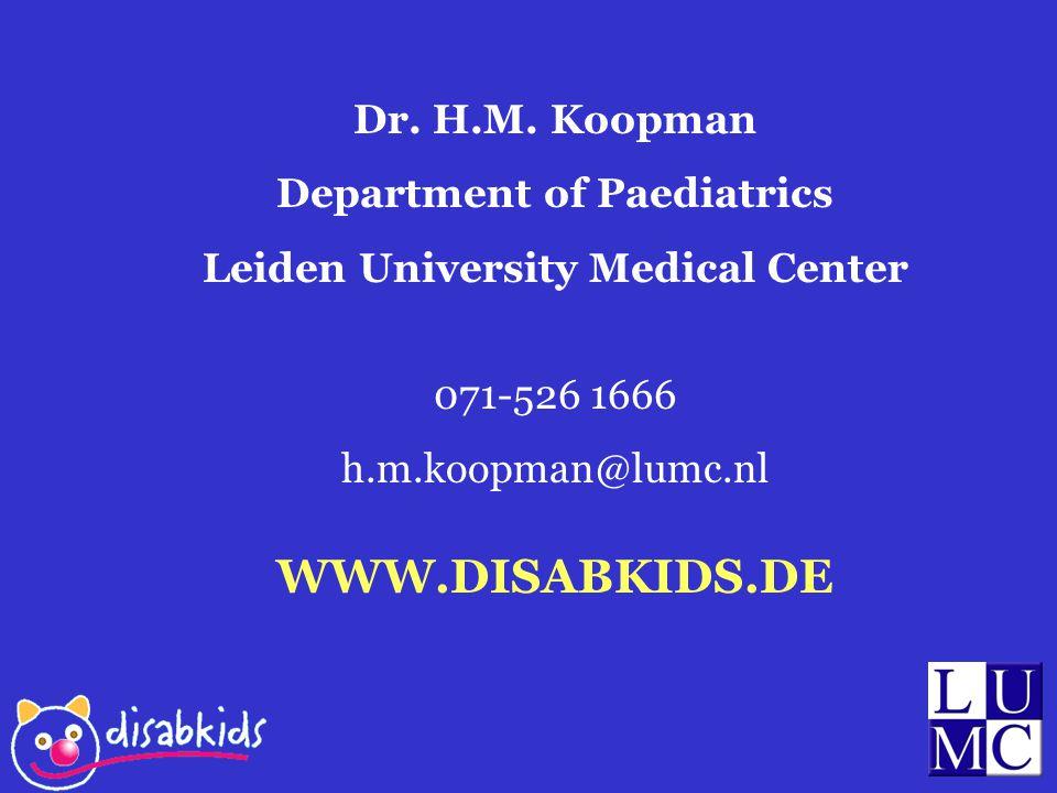 Dr. H.M. Koopman Department of Paediatrics Leiden University Medical Center 071-526 1666 h.m.koopman@lumc.nl WWW.DISABKIDS.DE