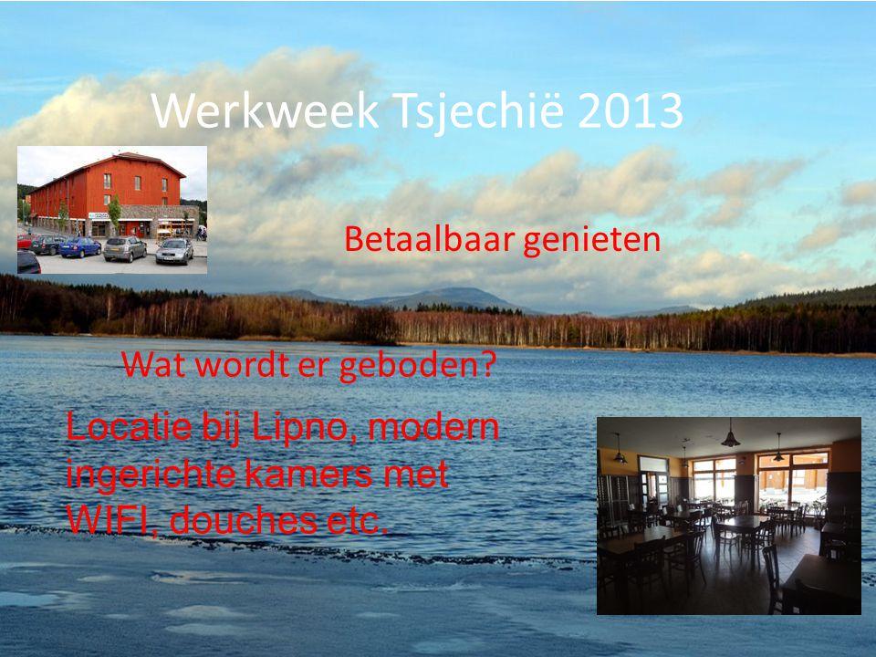 Werkweek Tsjechië 2013 Betaalbaar genieten Wat wordt er geboden.
