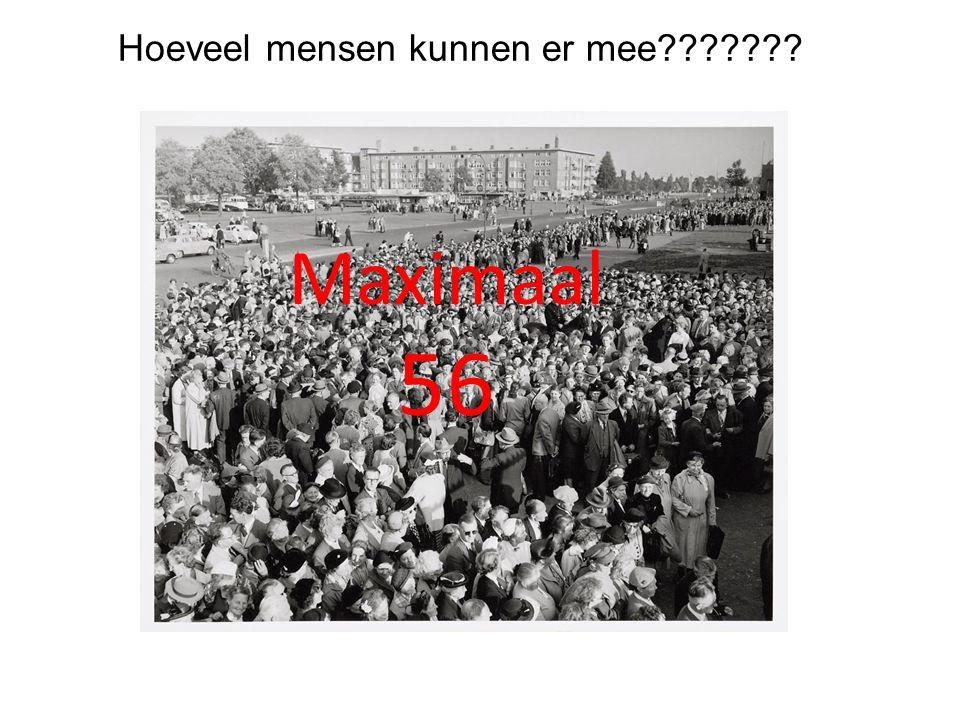 Hoeveel mensen kunnen er mee Maximaal 56