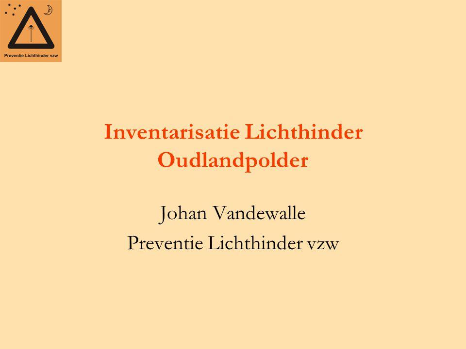 Inventarisatie Lichthinder Oudlandpolder Johan Vandewalle Preventie Lichthinder vzw