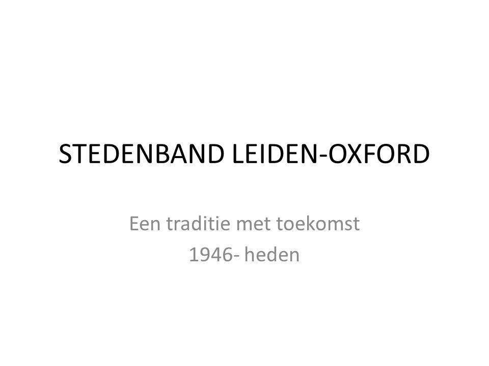 STEDENBAND LEIDEN-OXFORD Een traditie met toekomst 1946- heden