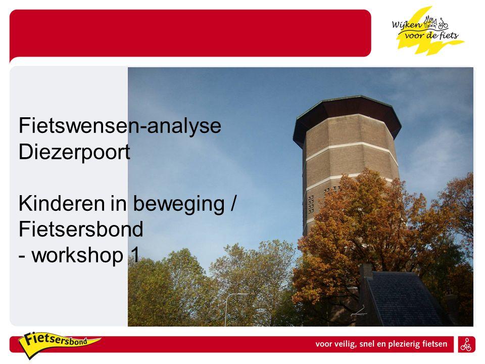 Fietswensen-analyse Diezerpoort Kinderen in beweging / Fietsersbond - workshop 1