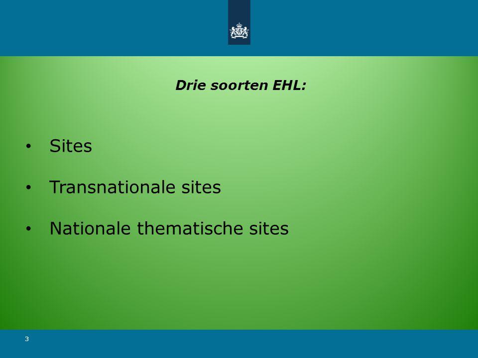 3 Drie soorten EHL: Sites Transnationale sites Nationale thematische sites