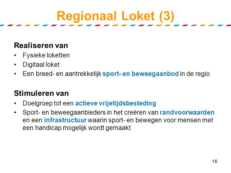 """Regionaal Loket (2) Loket Meierij """"Spin in het web"""" Functies loket Inventariseren, verbinden en coördineren van de regionale vraag, inzet en aanbod Al"""