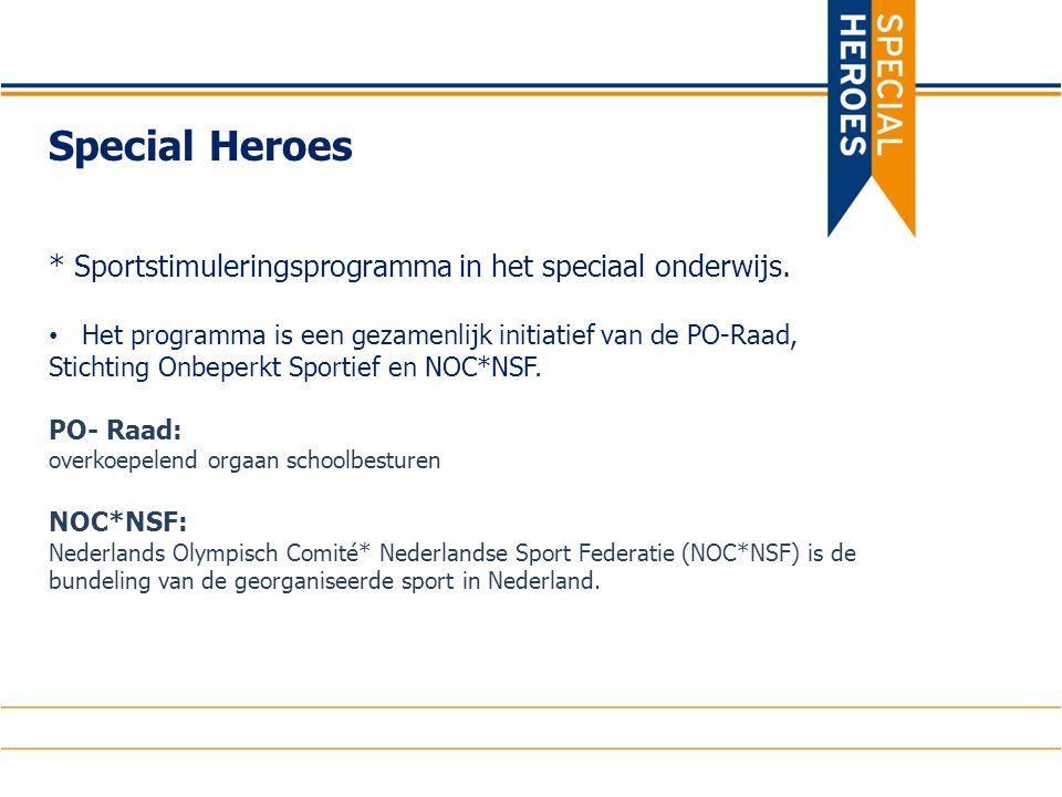 Special Heroes * Sportstimuleringsprogramma in het speciaal onderwijs.
