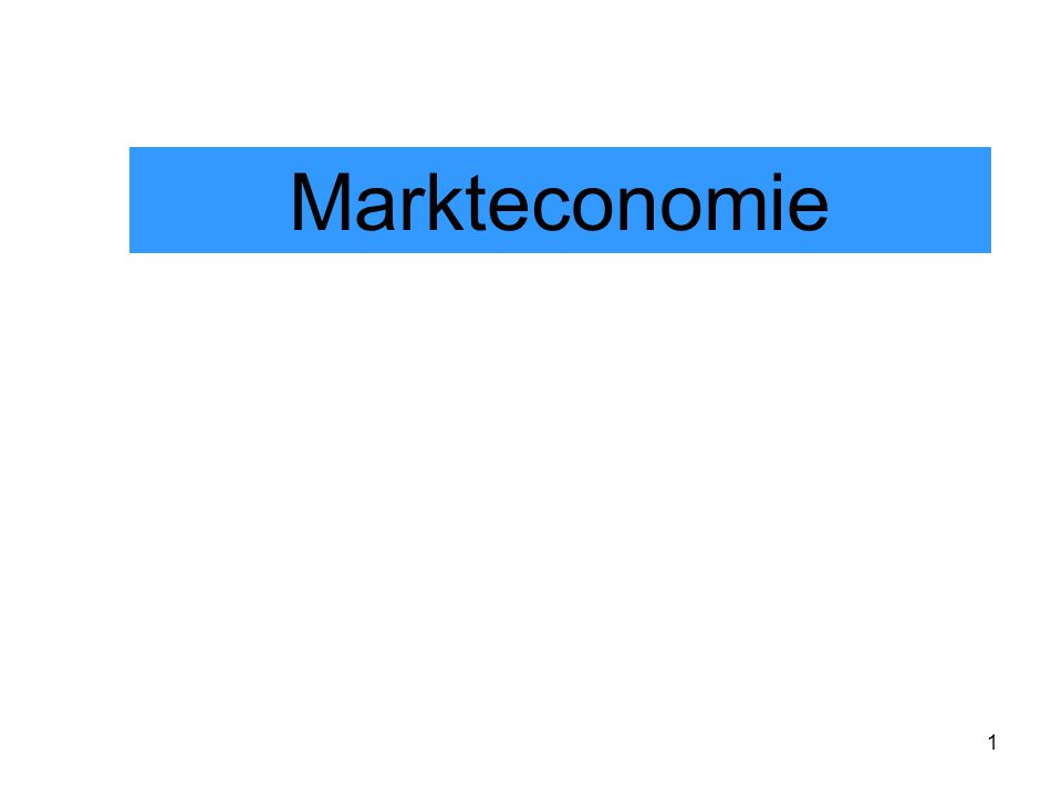 1 Markteconomie