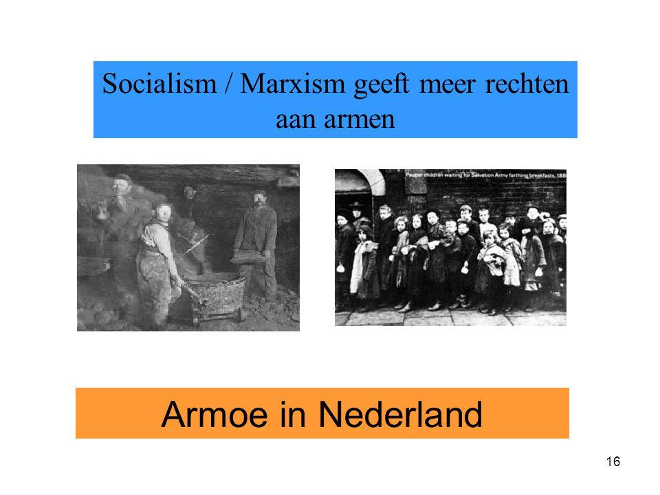 16 Socialism / Marxism geeft meer rechten aan armen Armoe in Nederland