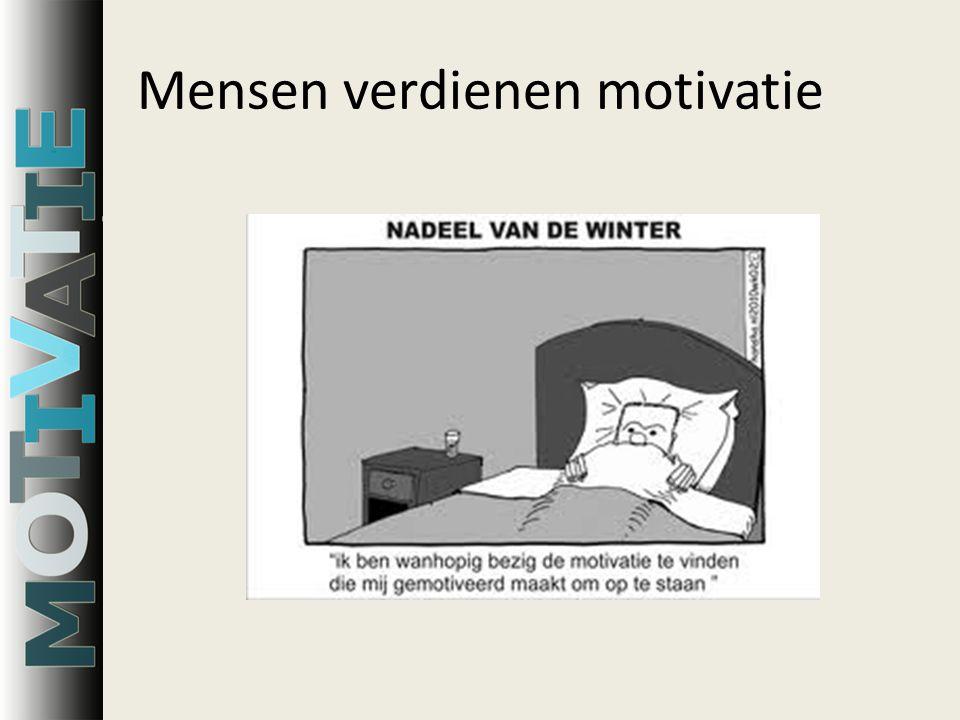 Mensen verdienen motivatie