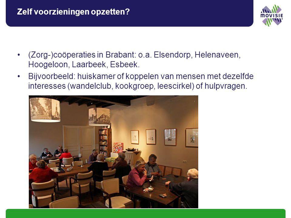 Zelf voorzieningen opzetten? (Zorg-)coöperaties in Brabant: o.a. Elsendorp, Helenaveen, Hoogeloon, Laarbeek, Esbeek. Bijvoorbeeld: huiskamer of koppel
