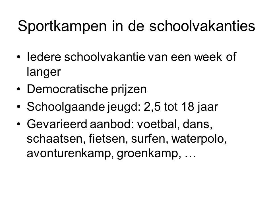 Sportkampen in de schoolvakanties Iedere schoolvakantie van een week of langer Democratische prijzen Schoolgaande jeugd: 2,5 tot 18 jaar Gevarieerd aa