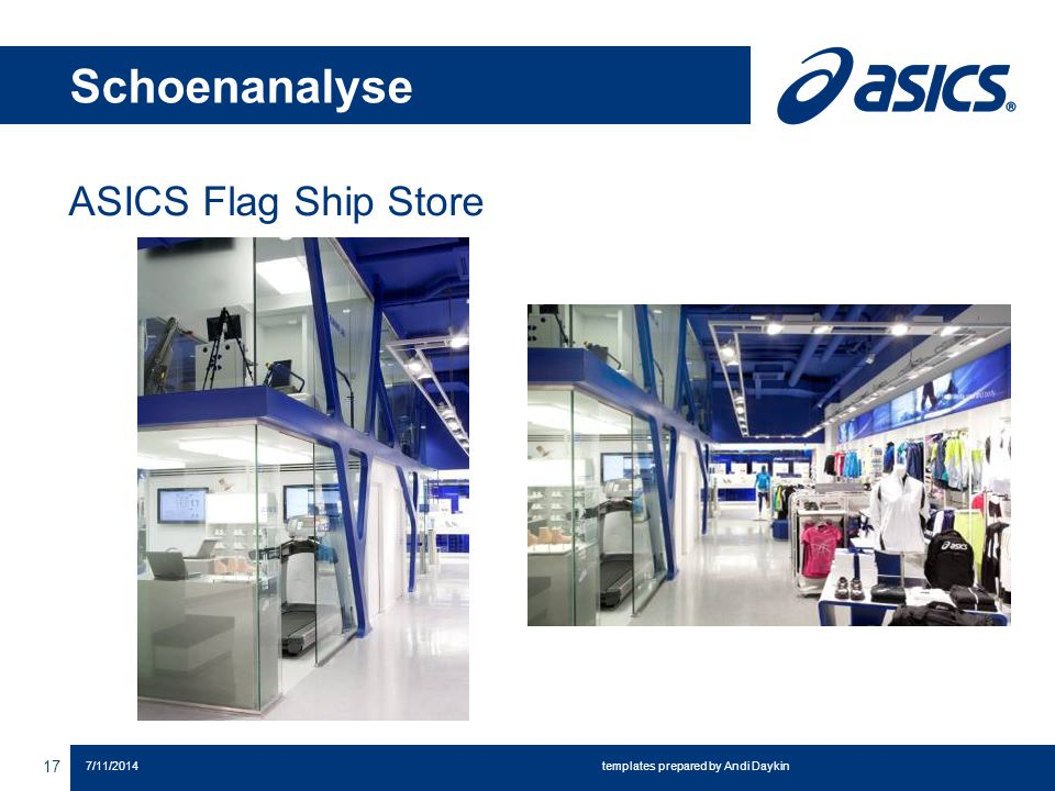 Schoenanalyse 17 7/11/2014 templates prepared by Andi Daykin ASICS Flag Ship Store