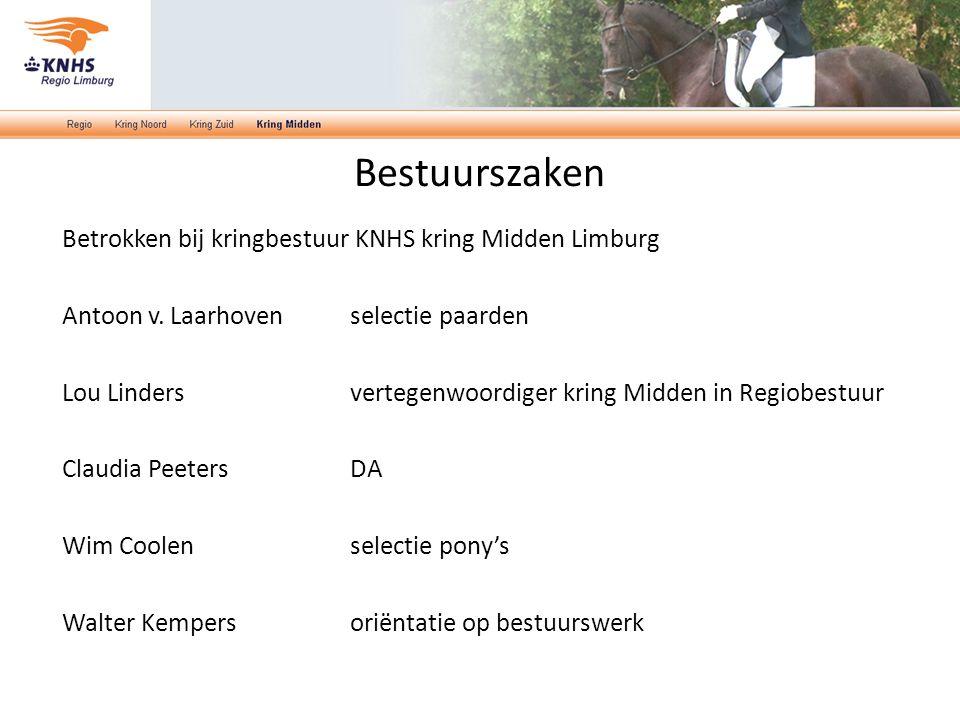 Bestuurszaken Betrokken bij kringbestuur KNHS kring Midden Limburg Antoon v. Laarhovenselectie paarden Lou Lindersvertegenwoordiger kring Midden in Re
