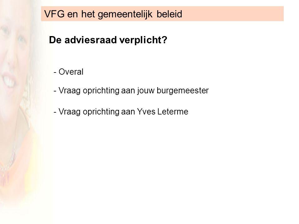 VFG en het gemeentelijk beleid De adviesraad verplicht.