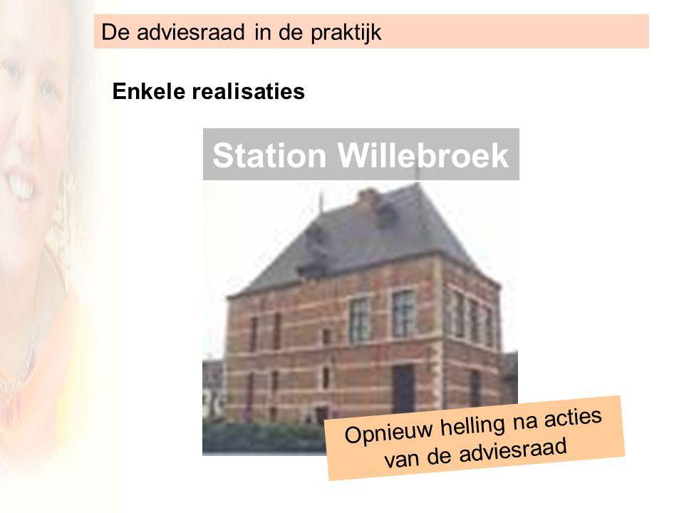 De adviesraad in de praktijk Enkele realisaties Station Willebroek Opnieuw helling na acties van de adviesraad