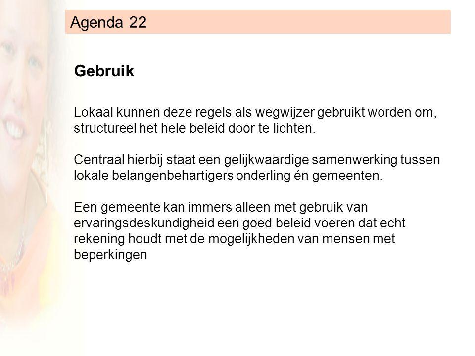 Agenda 22 Lokaal kunnen deze regels als wegwijzer gebruikt worden om, structureel het hele beleid door te lichten.