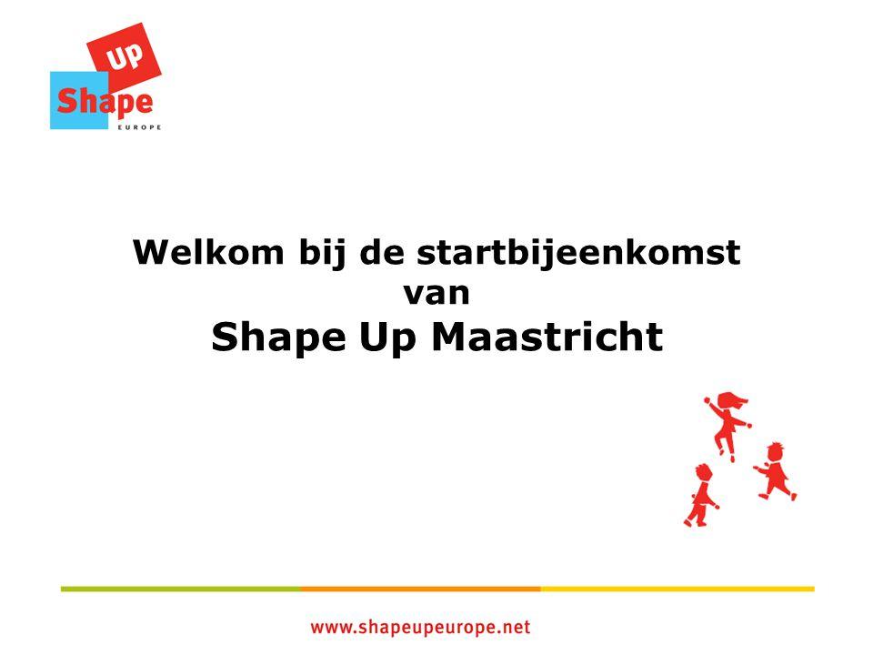 Welkom bij de startbijeenkomst van Shape Up Maastricht