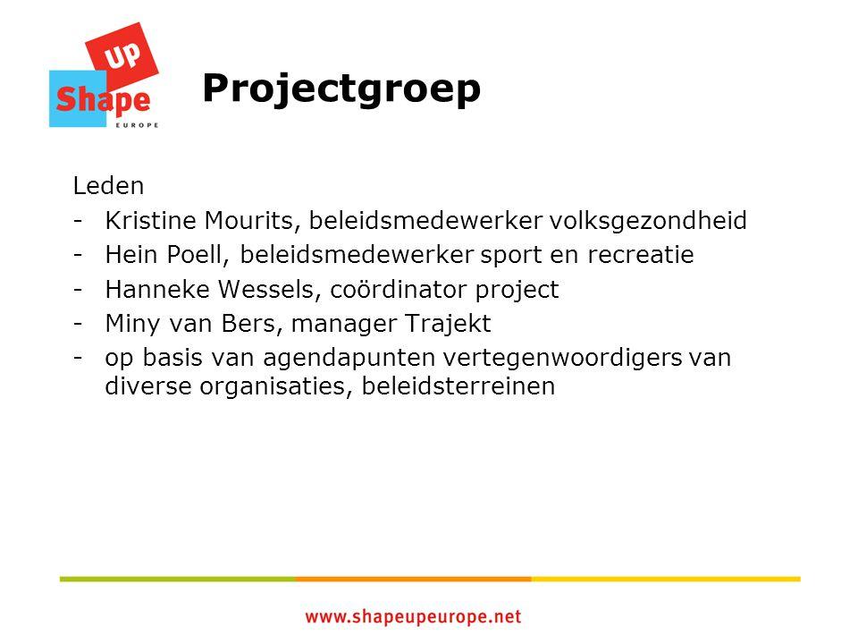 Projectgroep Leden -Kristine Mourits, beleidsmedewerker volksgezondheid -Hein Poell, beleidsmedewerker sport en recreatie -Hanneke Wessels, coördinato