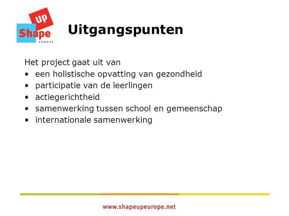 Uitgangspunten Het project gaat uit van een holistische opvatting van gezondheid participatie van de leerlingen actiegerichtheid samenwerking tussen school en gemeenschap internationale samenwerking