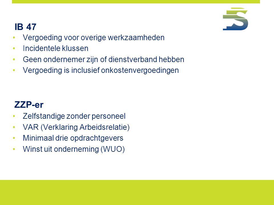 IB 47 Vergoeding voor overige werkzaamheden Incidentele klussen Geen ondernemer zijn of dienstverband hebben Vergoeding is inclusief onkostenvergoedin