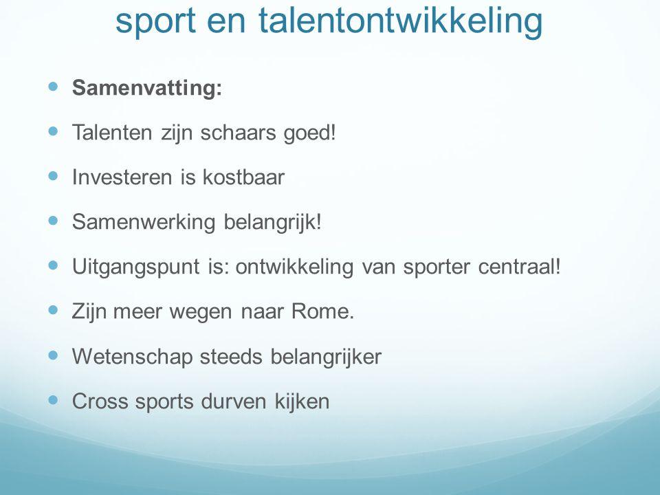 sport en talentontwikkeling Samenvatting: Talenten zijn schaars goed.