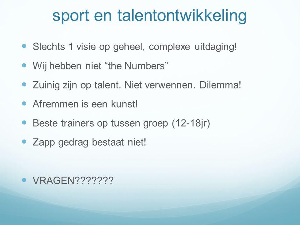 sport en talentontwikkeling Slechts 1 visie op geheel, complexe uitdaging.