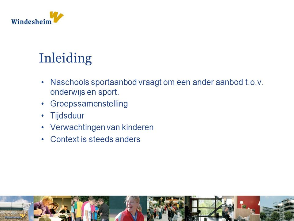 Inleiding Naschools sportaanbod vraagt om een ander aanbod t.o.v.