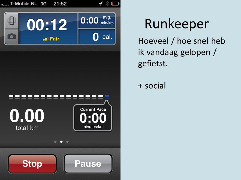 Runkeeper Hoeveel / hoe snel heb ik vandaag gelopen / gefietst. + social