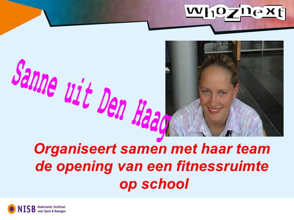 Organiseert samen met haar team de opening van een fitnessruimte op school