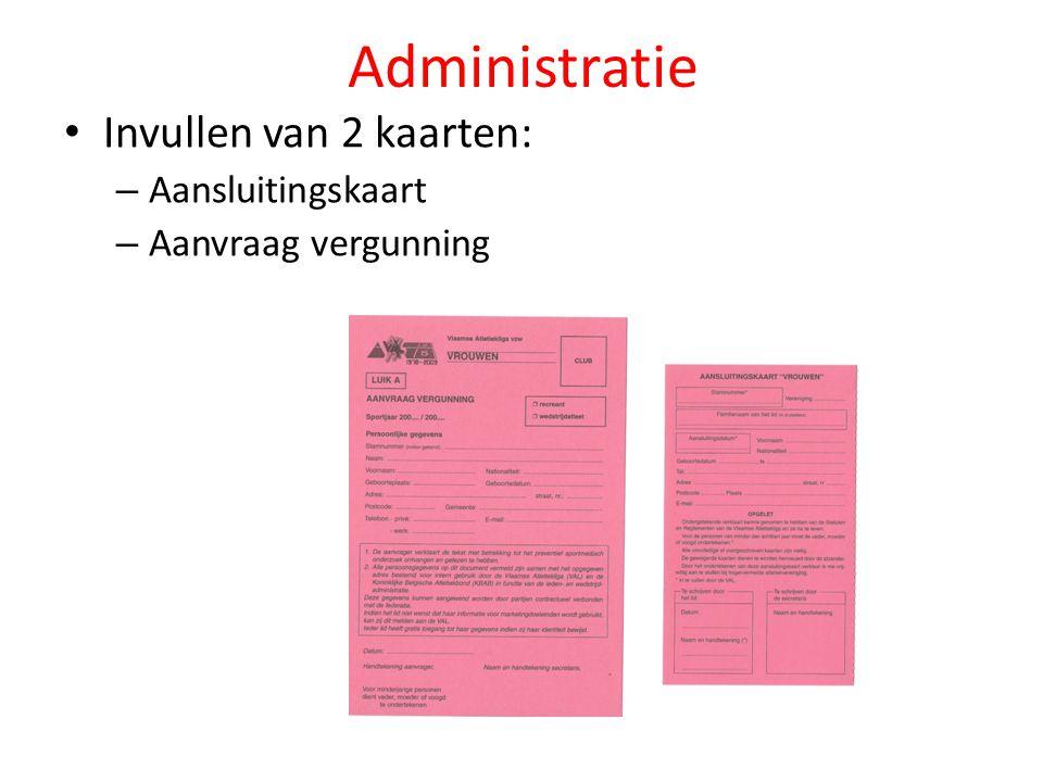 Administratie Invullen van 2 kaarten: – Aansluitingskaart – Aanvraag vergunning