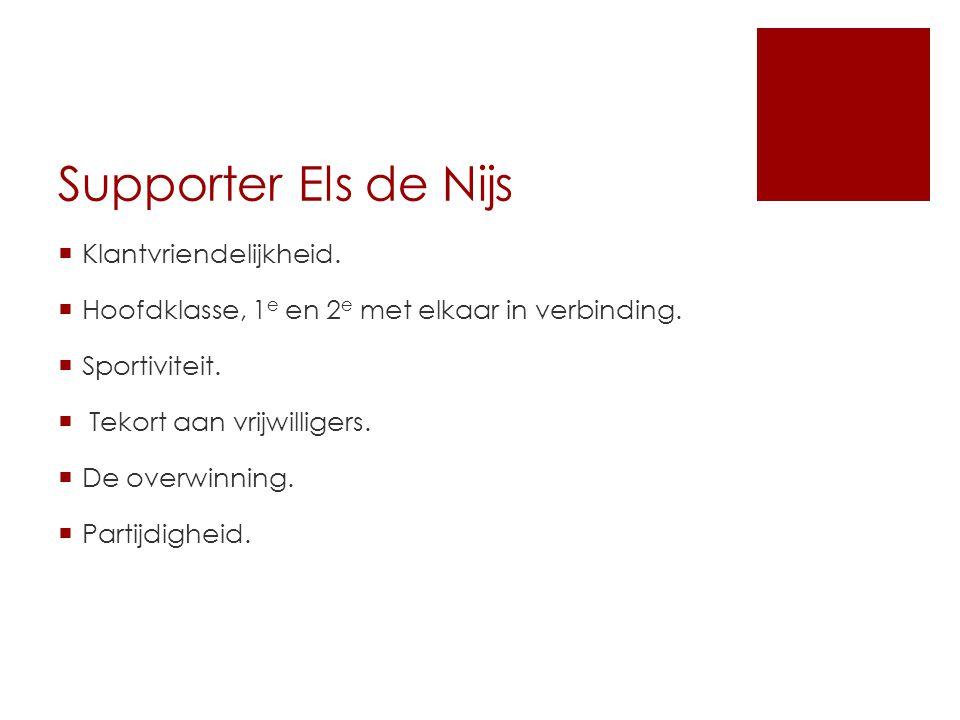 Supporter Els de Nijs  Klantvriendelijkheid.  Hoofdklasse, 1 e en 2 e met elkaar in verbinding.