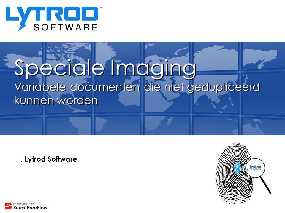 Speciale Imaging Variabele documenten die niet gedupliceerd kunnen worden, Lytrod Software