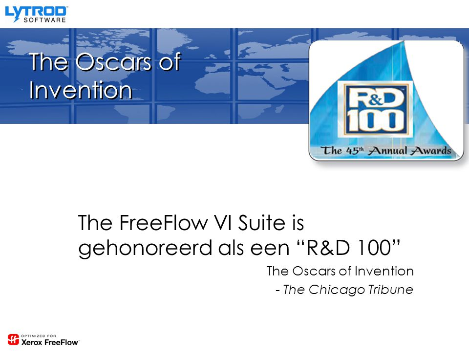 The Oscars of Invention The FreeFlow VI Suite is gehonoreerd als een R&D 100 The Oscars of Invention - The Chicago Tribune