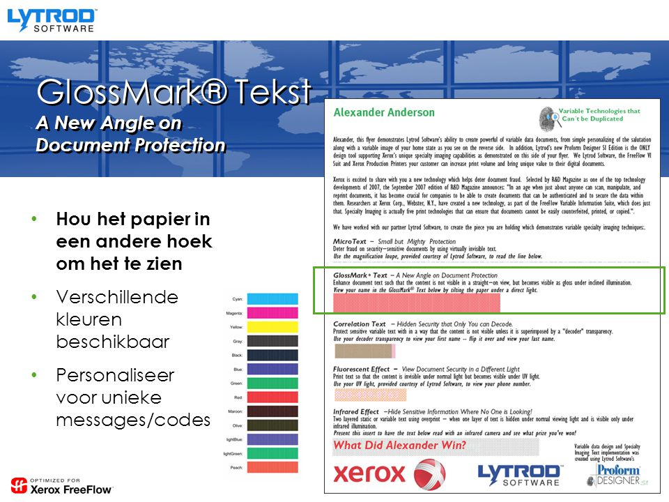 GlossMark® Tekst A New Angle on Document Protection Hou het papier in een andere hoek om het te zien Verschillende kleuren beschikbaar Personaliseer voor unieke messages/codes